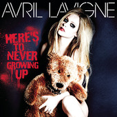 Here's to Never Growing Up by Avril Lavigne