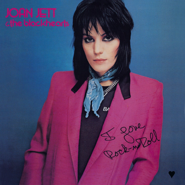 I Love Rock 'N Roll by Joan Jett & The Blackhearts