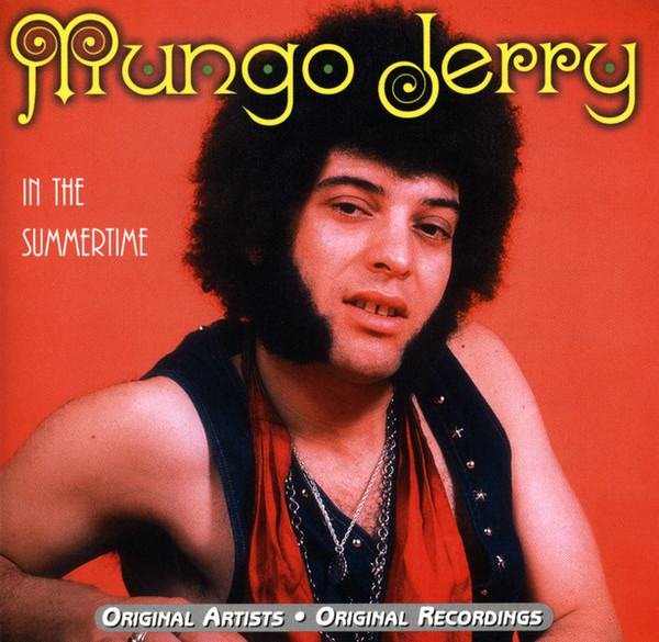 In the Summertime by Mungo Jerry